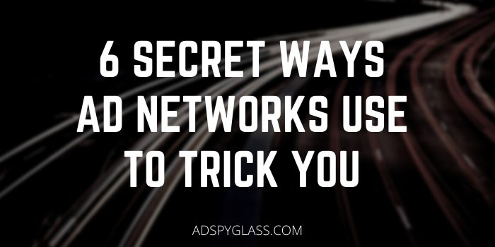 6 Secret Cheating Methods Ad Networks Use to Trick You