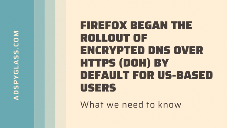 DNS over HTTPS in Firefox for the US